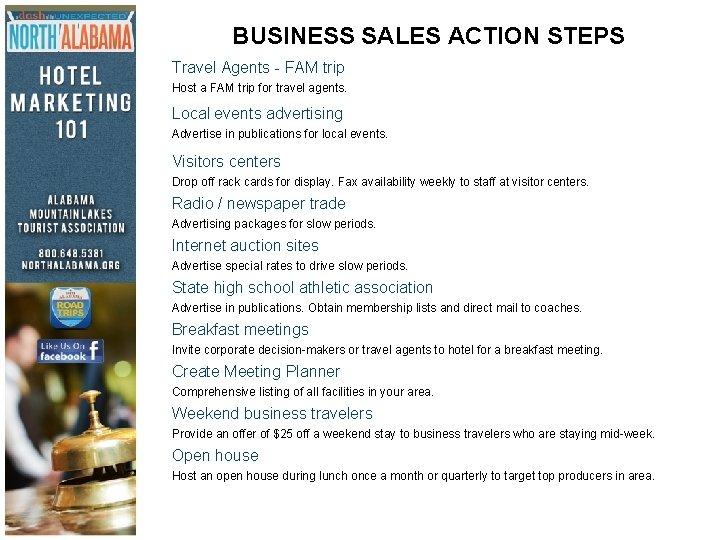 BUSINESS SALES ACTION STEPS Travel Agents - FAM trip Host a FAM trip for