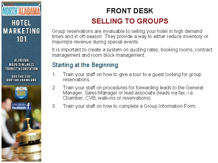 FRONT DESK SELLING TO GROUPS Group reservations are invaluable to selling your hotel in