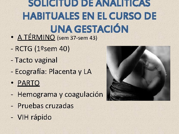 SOLICITUD DE ANALÍTICAS HABITUALES EN EL CURSO DE UNA GESTACIÓN • A TÉRMINO (sem