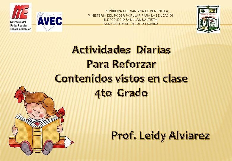 """REPÚBLICA BOLIVARIANA DE VENEZUELA MINISTERIO DEL PODER POPULAR PARA LA EDUCACIÓN U. E """"COLEGIO"""
