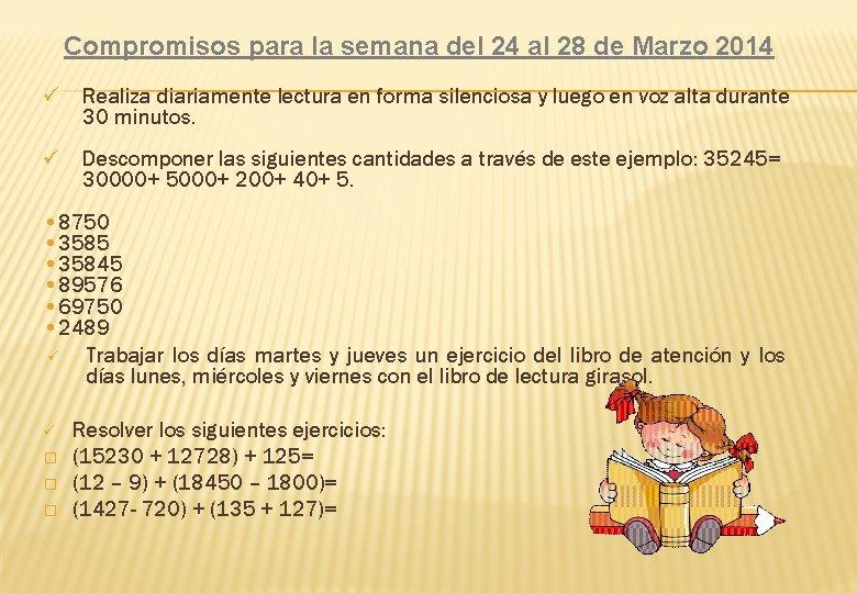 Compromisos para la semana del 24 al 28 de Marzo 2014 ü Realiza diariamente