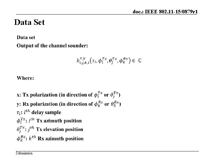 doc. : IEEE 802. 11 -15/0879 r 1 Data Set Submission