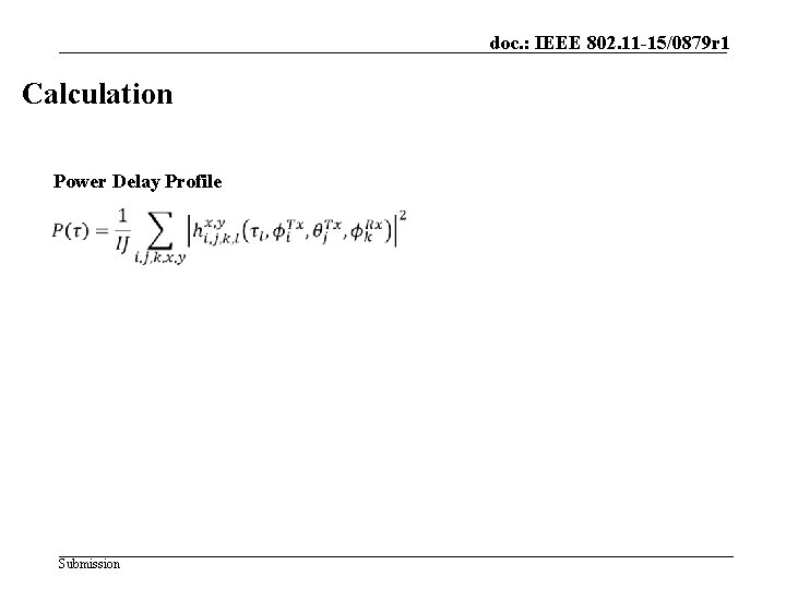 doc. : IEEE 802. 11 -15/0879 r 1 Calculation Power Delay Profile Submission