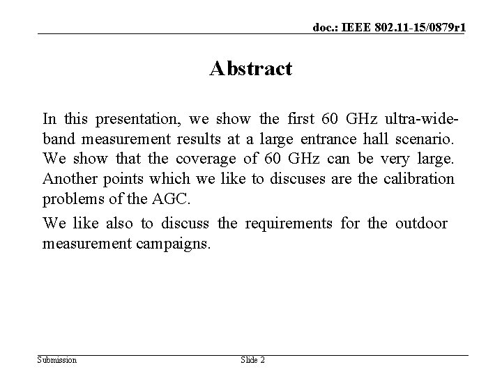 doc. : IEEE 802. 11 -15/0879 r 1 Abstract In this presentation, we show