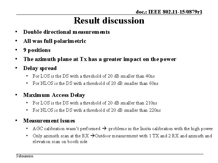 doc. : IEEE 802. 11 -15/0879 r 1 Result discussion • • • Double