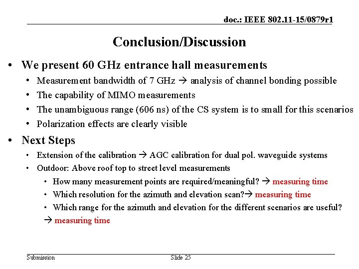 doc. : IEEE 802. 11 -15/0879 r 1 Conclusion/Discussion • We present 60 GHz