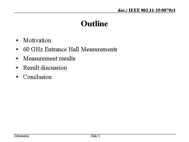 doc. : IEEE 802. 11 -15/0879 r 1 Outline • • • Motivation 60