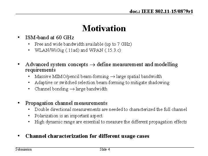 doc. : IEEE 802. 11 -15/0879 r 1 Motivation • ISM-band at 60 GHz