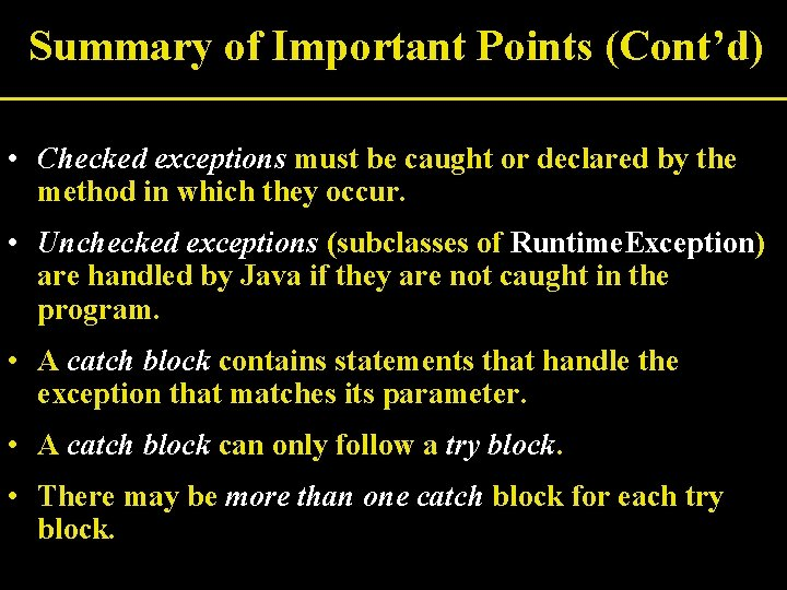 Summary of Important Points (Cont'd) • Checked exceptions must be caught or declared by