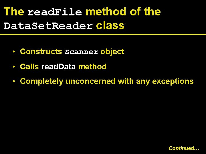 The read. File method of the Data. Set. Reader class • Constructs Scanner object
