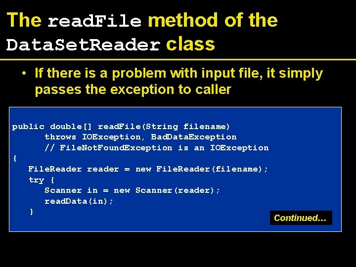 The read. File method of the Data. Set. Reader class • If there is