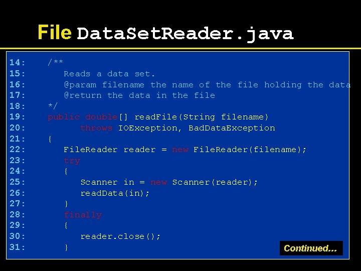 File Data. Set. Reader. java 14: 15: 16: 17: 18: 19: 20: 21: 22: