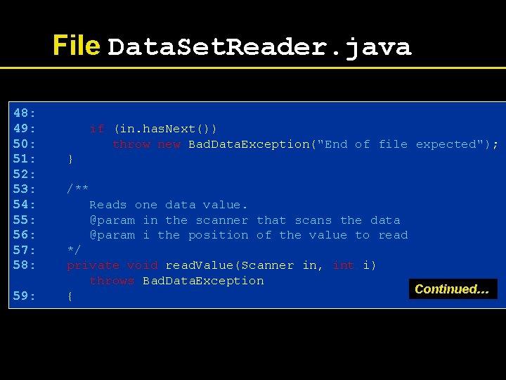 File Data. Set. Reader. java 48: 49: 50: 51: 52: 53: 54: 55: 56: