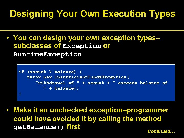 Designing Your Own Execution Types • You can design your own exception types– subclasses