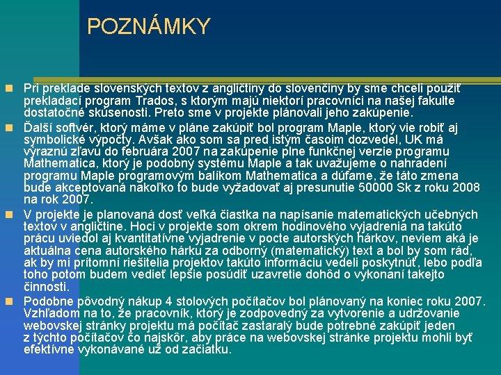 POZNÁMKY n Pri preklade slovenských textov z angličtiny do slovenčiny by sme chceli použiť