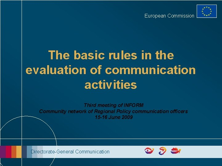 European Commission The basic rules in the evaluation of communication activities Third meeting of