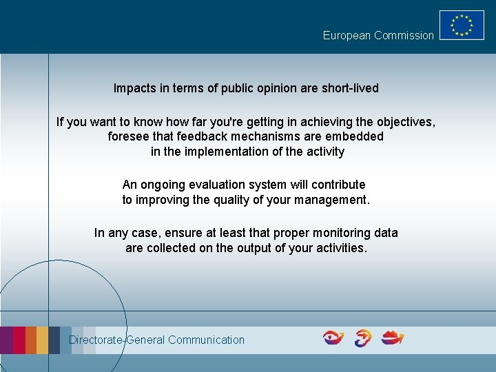 European Commission Impacts in terms of public opinion are short-lived If you want to