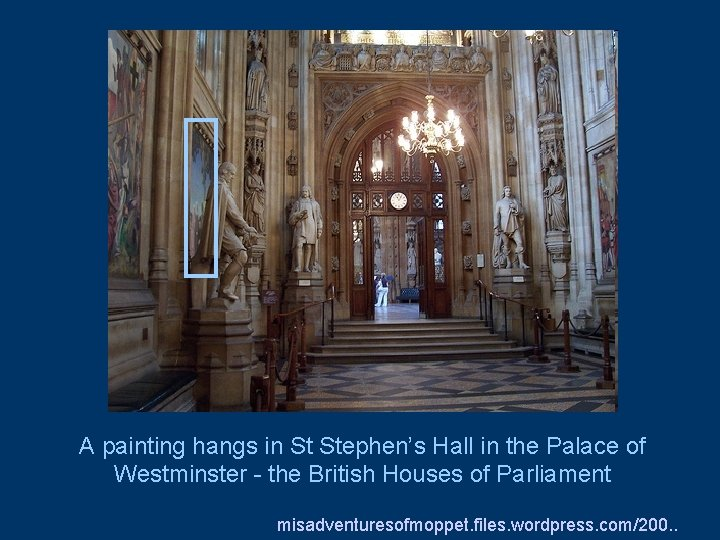 A painting hangs in St Stephen's Hall in the Palace of Westminster - the