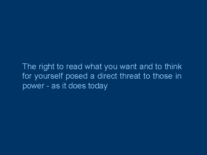 The right to read what you want and to think for yourself posed a