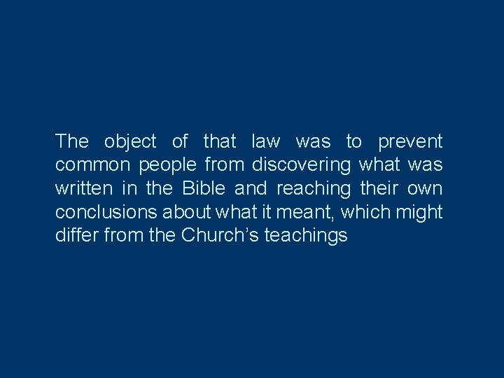 The object of that law was to prevent common people from discovering what was