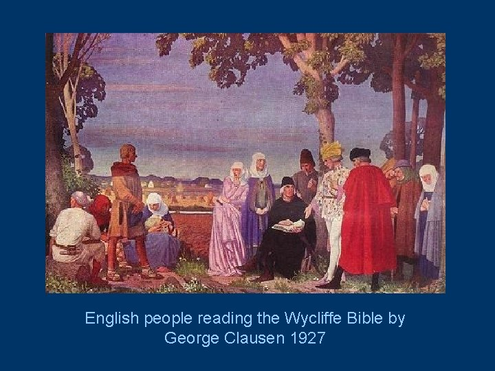 English people reading the Wycliffe Bible by George Clausen 1927