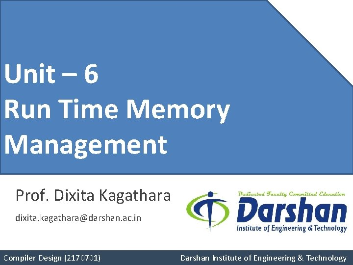 Unit– 6– 4 Unit Run Time Memory Pushdown Management Automata Prof. Dixita Kagathara dixita.