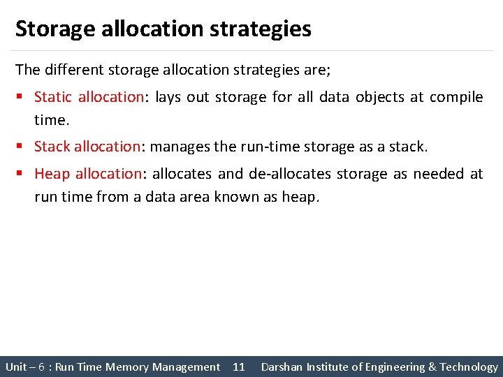 Storage allocation strategies The different storage allocation strategies are; § Static allocation: lays out