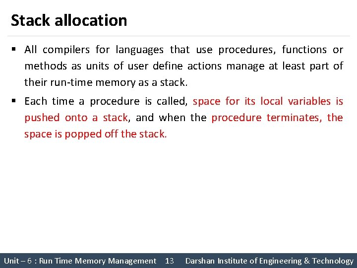 Stack allocation § All compilers for languages that use procedures, functions or methods as