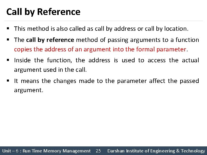 Call by Reference § This method is also called as call by address or