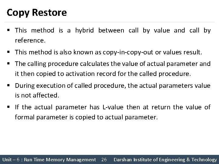 Copy Restore § This method is a hybrid between call by value and call
