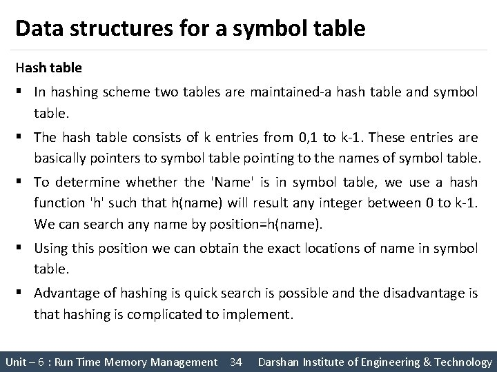 Data structures for a symbol table Hash table § In hashing scheme two tables