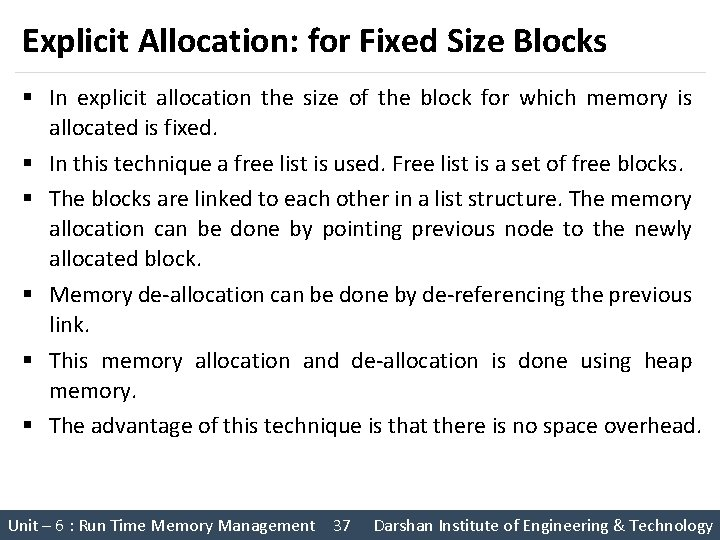 Explicit Allocation: for Fixed Size Blocks § In explicit allocation the size of the