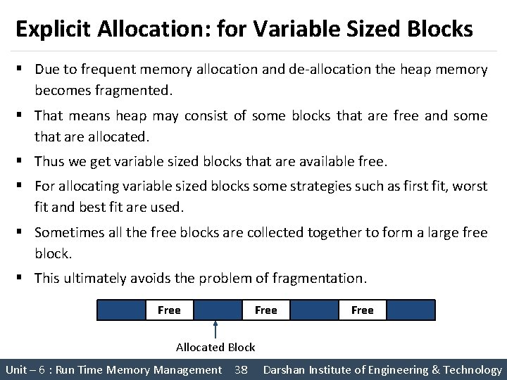 Explicit Allocation: for Variable Sized Blocks § Due to frequent memory allocation and de-allocation