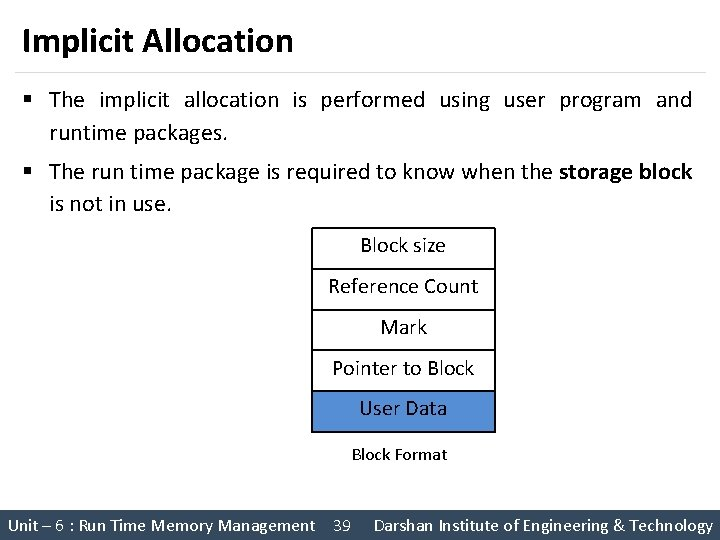 Implicit Allocation § The implicit allocation is performed using user program and runtime packages.