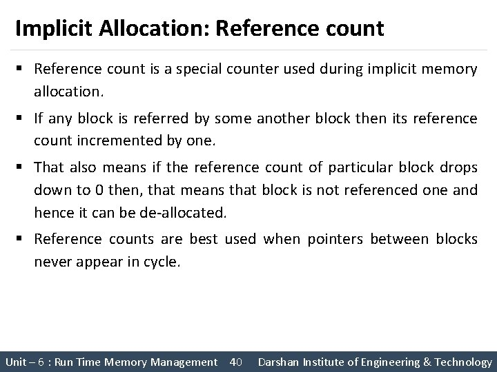 Implicit Allocation: Reference count § Reference count is a special counter used during implicit