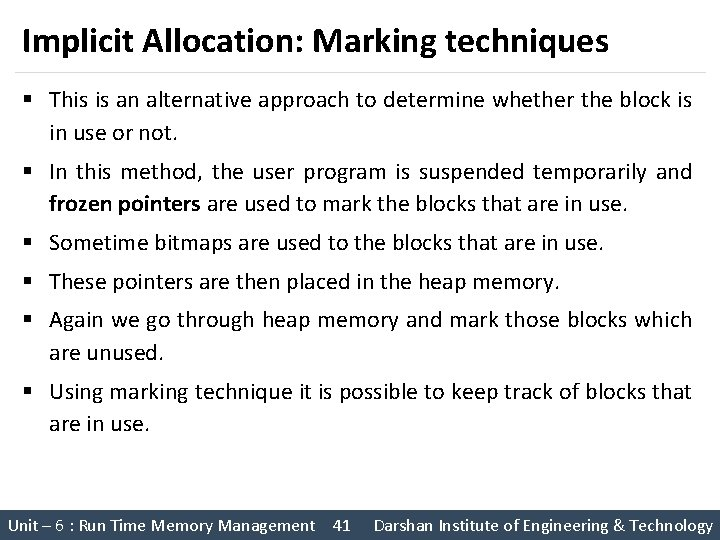Implicit Allocation: Marking techniques § This is an alternative approach to determine whether the