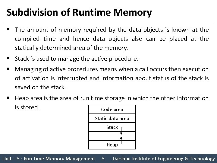 Subdivision of Runtime Memory § The amount of memory required by the data objects