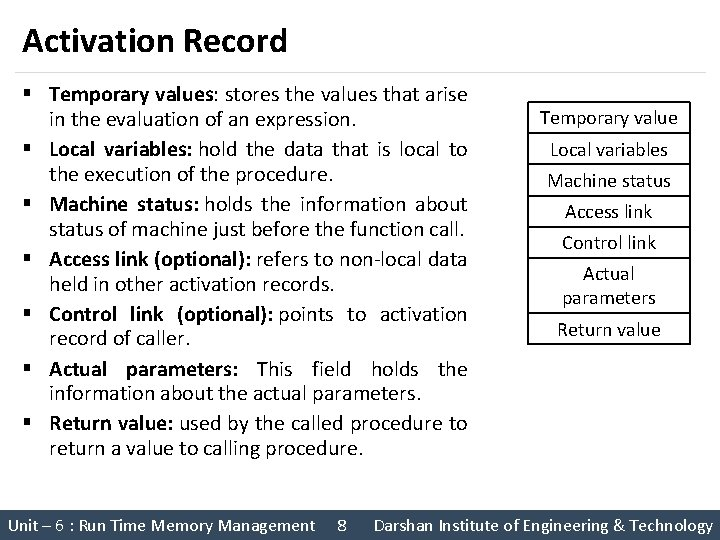 Activation Record § Temporary values: stores the values that arise in the evaluation of