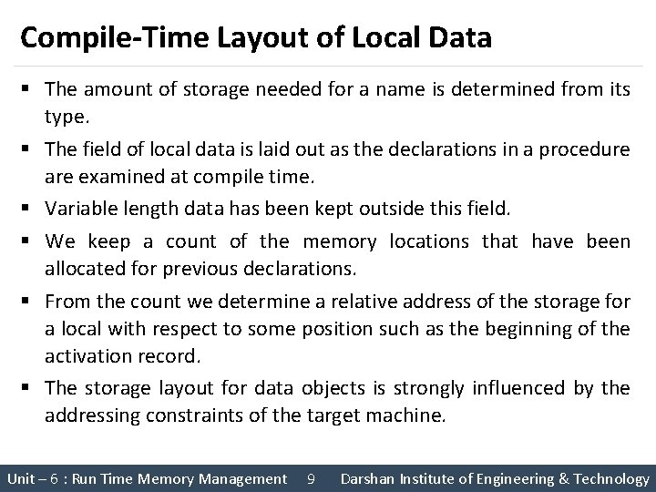 Compile-Time Layout of Local Data § The amount of storage needed for a name