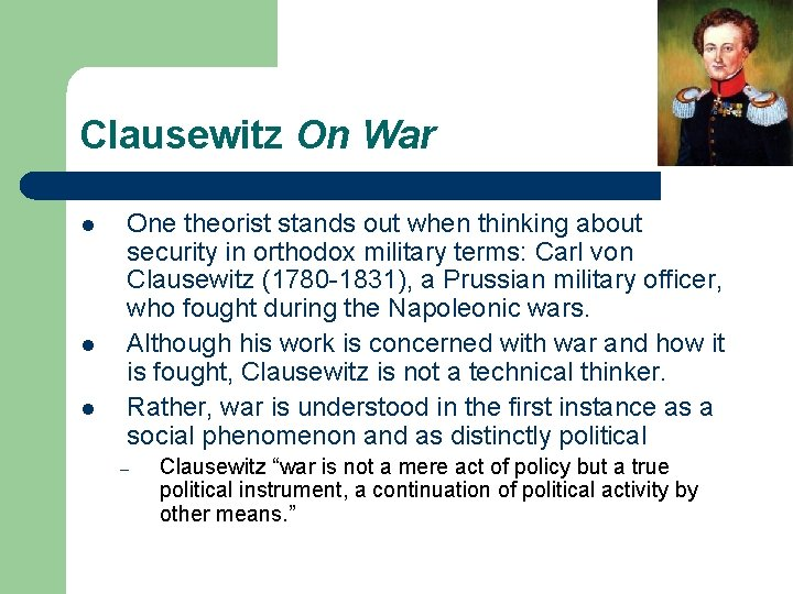 Clausewitz On War l l l One theorist stands out when thinking about security
