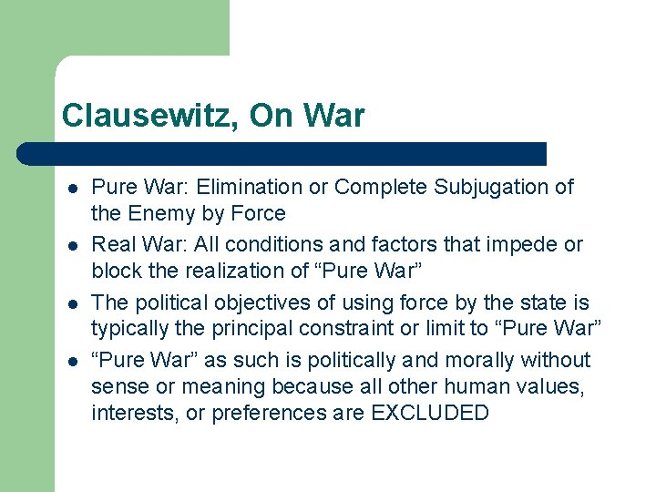 Clausewitz, On War l l Pure War: Elimination or Complete Subjugation of the Enemy