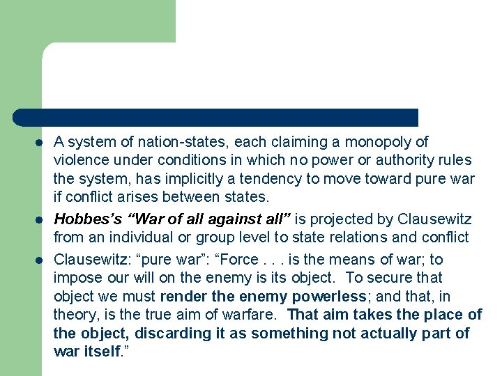 l l l A system of nation-states, each claiming a monopoly of violence under