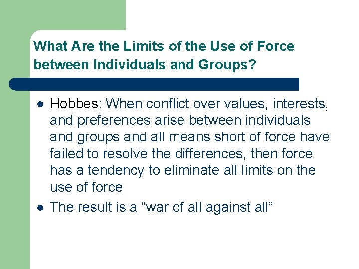 What Are the Limits of the Use of Force between Individuals and Groups? l