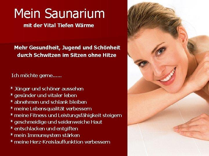 Mein Saunarium mit der Vital Tiefen Wärme Mehr Gesundheit, Jugend und Schönheit durch Schwitzen