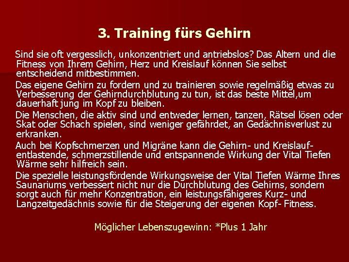 3. Training fürs Gehirn Sind sie oft vergesslich, unkonzentriert und antriebslos? Das Altern und
