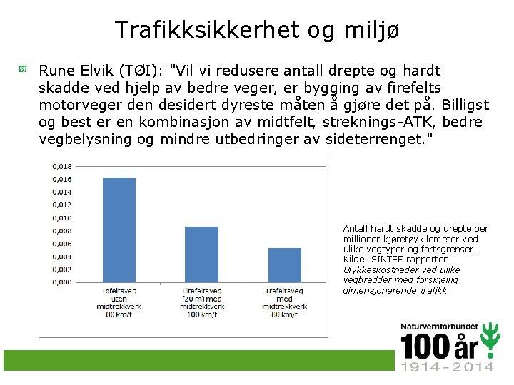 """Trafikksikkerhet og miljø Rune Elvik (TØI): """"Vil vi redusere antall drepte og hardt skadde"""