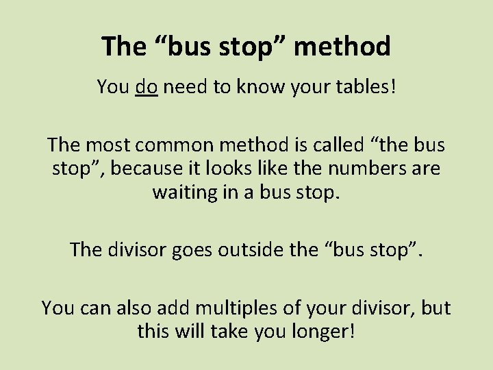 """The """"bus stop"""" method You do need to know your tables! The most common"""