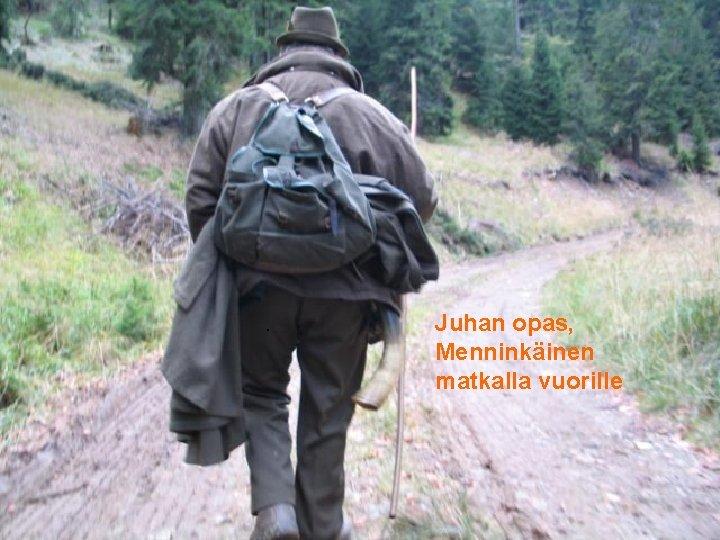 . Juhan opas, Menninkäinen matkalla vuorille