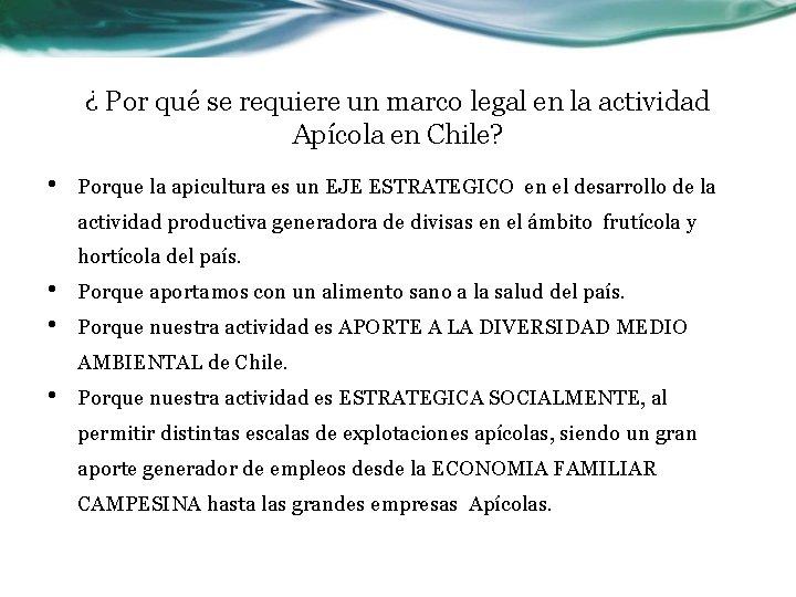 ¿ Por qué se requiere un marco legal en la actividad Apícola en Chile?