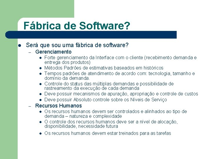 Fábrica de Software? l Será que sou uma fábrica de software? – Gerenciamento l